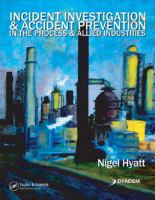 Cover image for Incident investigation and accident prevention in the process and allied industries