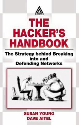 Cover image for The hackers handbook : the strategy behind breaking into and defending networks