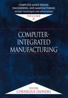 Cover image for Computer-aided design, engineering and manufacturing systems techniques and applications :  computer integrated manufacturing