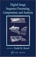 Cover image for Digital image sequence processing, compression, and analysis