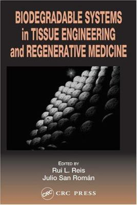 Cover image for Biodegradable systems in tissue engineering and regenerative medicine