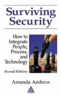 Cover image for Surviving security : how to integrate people, process, and technology