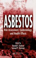 Cover image for Asbestos : risk assessment, epidemiology, and health effects