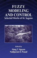 Cover image for Fuzzy modeling and control : selected works of M. Sugeno