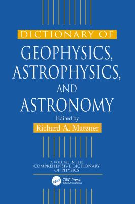 Cover image for Dictionary of geophysics, astrophysics and astronomy