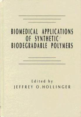 Cover image for Biomedical applications of synthetic biodegradable polymers