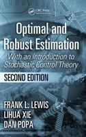 Cover image for Optimal and robust estimation : with an introduction to stochastic control theory