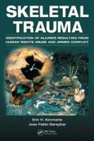 Cover image for Skeletal trauma : identification of injuries resulting from human rights abuse and armed conflict