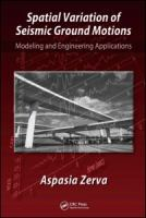 Cover image for Spatial variation of seismic ground motions : modeling and engineering applications