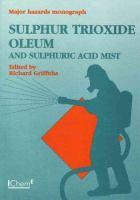 Cover image for Sulphur trioxide, oleum and sulphuric acid mist