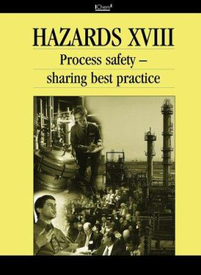 Cover image for Hazards XVIII : process safety : sharing best practice
