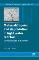 Cover image for Materials ageing and degradation in light water reactors : mechanisms and management