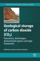 Cover image for Geological storage of carbon dioxide (CO2) : geoscience, technologies, environmental aspects and legal frameworks