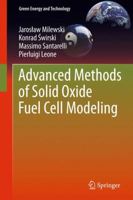Cover image for Advanced methods of solid oxide fuel cell modeling