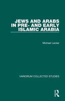 Cover image for Jews and Arabs in pre- and early Islamic Arabia