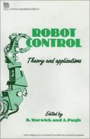 Cover image for Robot control : theory and applications