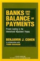 Cover image for Banks and the balance of payments : private lending in the international adjustment process