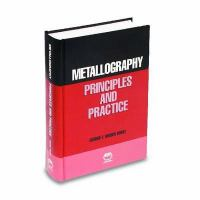 Cover image for Metallography, principles and practice