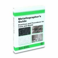 Cover image for Metallographers guide : practice and procedures for irons and steels