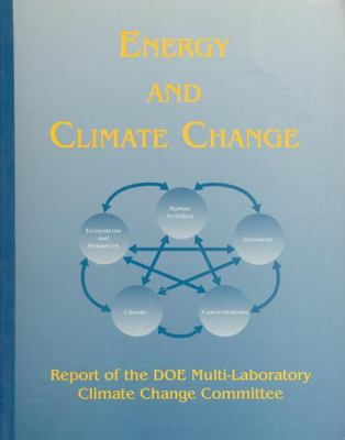 Cover image for Energy and climate change : report of the DOE Multi-Laboratory Climate Change Committee