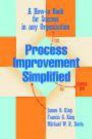 Cover image for Process improvement simplified : a how-to book for success in any organization