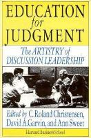 Cover image for Education for judgment : the artistry of discussion leadership