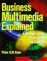 Cover image for Business multimedia explained : a manager's guide to key terms & concepts