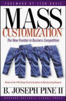 Cover image for Mass customization : the new frontier in business competition