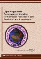 Cover image for Light weight metal corrosion and modeling for corrosion prevention, life prediction and assessment : selected peer reviewed papers from the 2nd Workshop on Corrosion Modeling for Life Prediction (CMLP 2010), Rome, Italy, 18 to 20 April 2010, held under the auspices of the Office of Naval Research Global and the Università degli Studi di Milano
