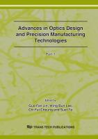 Cover image for Advances in optics design and precision manufacturing technologies : selected, peer reviewed papers from the Asia Pacific Conference on Optics Manufacture, January 11-13, 2007, Hong Kong, P.R. China
