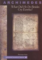 Cover image for Archimedes : what did he do beside cry eureka?