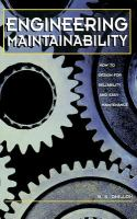 Cover image for Engineering maintainability : how to design for reliability and easy maintenance