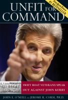 Cover image for Unfit for command : swift boat veterans speak out against John Kerry