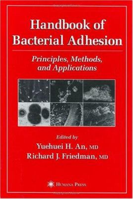 Cover image for Handbook of bacterial adhesion : principles, methods, and applications