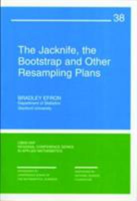 Cover image for The jackknife the bootstrap and other resampling plans