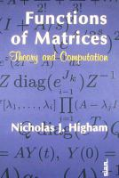Cover image for Functions of matrices : theory and computation