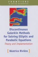 Cover image for Discontinuous galerkin methods for solving elliptic and parabolic equations : theory and implementation