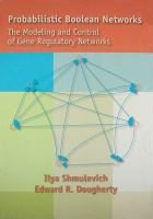 Cover image for Probabilistic boolean networks : the modeling and control of gene regulatory networks