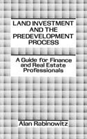 Cover image for Land investment and the predevelopment process : a guide for finance and real estate professionals
