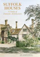 Cover image for Suffolk houses : a study of domestic architecture