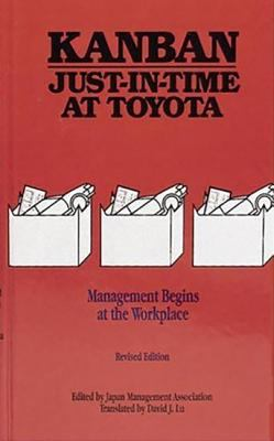 Cover image for Kanban just-in-time at Toyota : management begins at the workplace