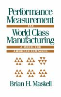 Cover image for Performance measurement for world class manufacturing : a model for American companies