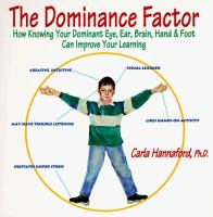 Cover image for The dominance factor : how knowing your dominant eye, ear, brain, hand and foot can improve your learning