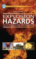 Cover image for Explosion hazards in the process industries
