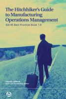 Cover image for The hitchhiker's guide to manufacturing operations management : ISA-95 best practices book 1.0