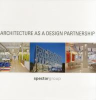 Cover image for Architecture as a design partnership : Spector Group /c[edited by Michael Harris Spector]