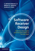 Cover image for Software receiver design : build your own digital communication system in five easy steps