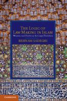Cover image for The logic of law making in Islam : women and prayer in the legal tradition