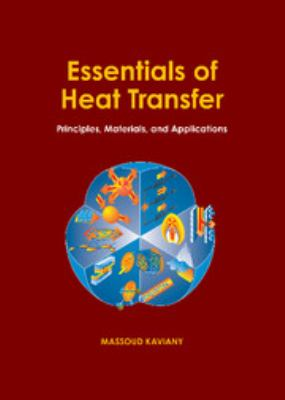 Cover image for Essentials of heat transfer : principles, materials, and applications
