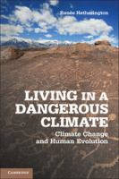 Cover image for Living in a dangerous climate : climate change and human evolution